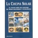 LA COCINA SOLAR. El nuevo arte de cocinar de modo saludable y ecologico