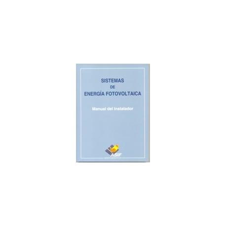 SISTEMAS DE ENERGÍA FOTOVOLTAICA - Manual del Instalador