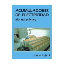 ACUMULADORES DE ELECTRICIDAD. Manual práctico