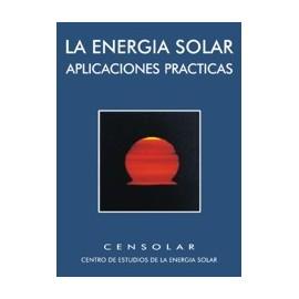 LA ENERGÍA SOLAR. Aplicaciones prácticas